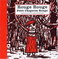 Rouge Rouge, Petit Chaperon Rouge