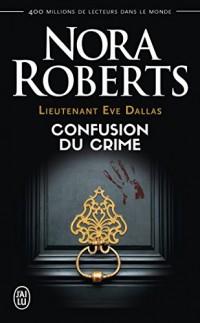 Lieutenant Eve Dallas - 42 - Confusion du Crime