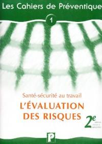 L'évaluation des risques : sante securite au travail comme condition d'une refondation du dialogue