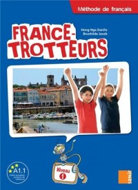 France-Trotteurs: Methode De Francais - Niveau 1: Livre De L'Eleve