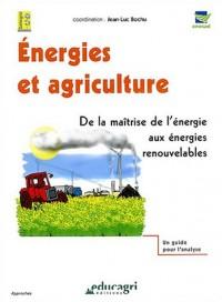 Energies et agriculture : De la maîtrise de l'énergie aux énergies renouvelables (1Cédérom)