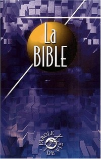 La Bible - version Parole de Vie (en français fondamental)