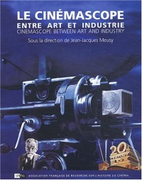 Le cinémascope entre art et industrie : Cinemascope between art and industry