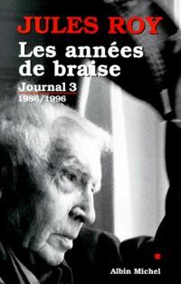 Journal. Tome 3, Les années de braise 1986-1996