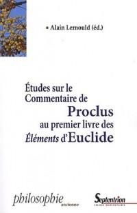 Etudes sur le commentaire de Proclus au premier livre des éléments d'Euclide