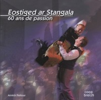Eostiged ar Stangala : 60 ans de passion
