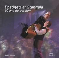 Eostiged ar Stangala : 60 ans de passion