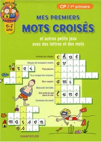 Mes premiers mots croisés : Et autres petits jeux avec des lettres et des mots
