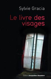 Le livre des visages : Journal facebookien 2010-2011
