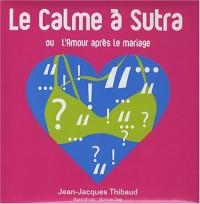 Le Calme à Sutra : Ou l'Amour après le mariage