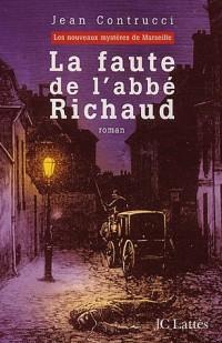 La faute de l'abbé Richaud : Les nouveaux mystères de Marseille
