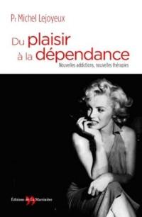 Du plaisir à la dépendance