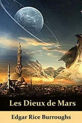 Les Dieux de Mars: The Gods of Mars, French edition