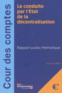 La conduite par l'Etat de la décentralisation : Rapport public thématique