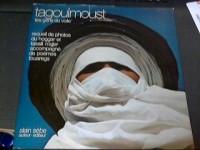 Tagoulmoust, les gens du voile : recueil de photos du hoggar et tassili n'ajjer, accompagne de poème