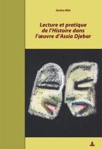 Lecture et pratique de l'Histoire dans l'oeuvre d'Assia Djebar