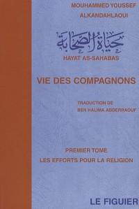 Vie des compagnons : Efforts pour la religion (Les) - Tome 1