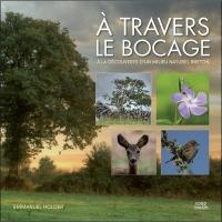 A travers le bocage : A la découverte d'un milieu naturel breton