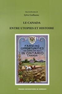 Canada Entre Utopies et Histoire