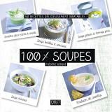 100 % soupes [Poche]