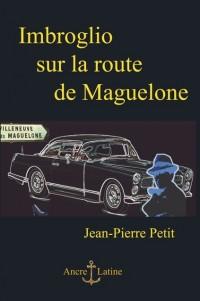Imbroglio Sur la Route de Maguelone