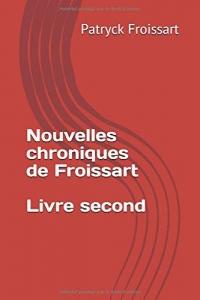 Nouvelles chroniques de Froissart, Livre second