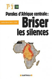 Paroles d'Afrique centrale : Briser le silence