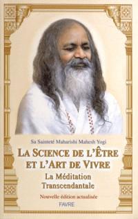 La science de l'être et l'art de vivre, la méditation transcendantale