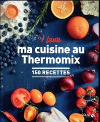 I love ma cuisine au Thermomix