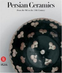 persian ceramics ; from the 9th to the 14th century