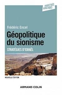 Géopolitique du sionisme - 3e éd. - Stratégies d'Israël