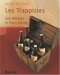 Les Trappistes : Les abbayes et leurs bières
