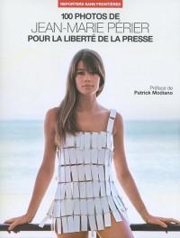 100 Photos de Jean-Marie Perier pour la liberté de la presse