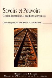Savoirs et pouvoirs : Genèse des traditions, traditions réinventées