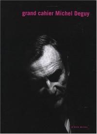 Grand cahier Michel Deguy