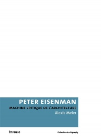 Peter Eisenman. machine critique de l'architecture