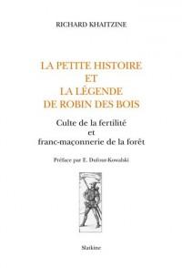 La petite histoire et la légende de robin des bois. culte de la fertilite et franc-maçonnerie de la