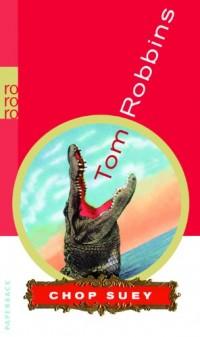 Chop Suey: Ein Tom-Robbins-Lesebuch