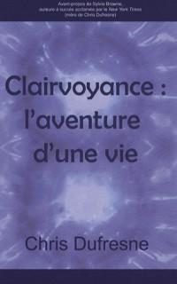 Clairvoyance : l'aventure d'une vie