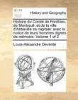 Histoire Du Comtede Ponthieu, de Montreuil, Et de La Ville D'Abbeville Sa Capitale: Avec La Notice de Leurs Hommes Dignes de Memoire . Volume 1 of 2
