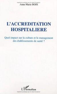 L'accréditation hospitalière. Quel impact sur la culture et le management des établissements de santé ?