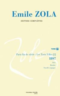 Emile Zola-Oeuvres complètes : Tome 17 : Paris fin de siècle (1897)