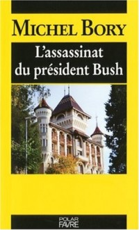 L'assassinat du président Bush