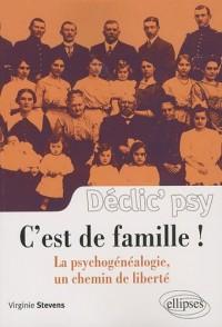 C'est de famille ! : La psychogénéalogie, un chemin de liberté