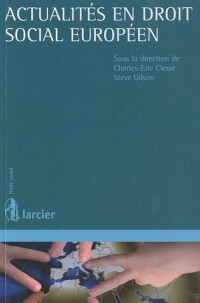 Actualités en droit social européen