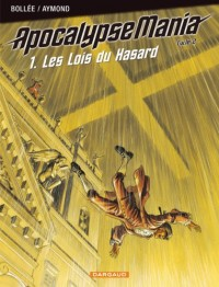 Apocalypse Mania Cycle 2, Tome 1 : Les Lois du Hasard