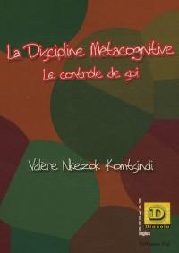 La discipline métacognitive : Le contrôle de soi