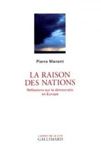 La raison des nations : Réflexions sur la démocratie en Europe
