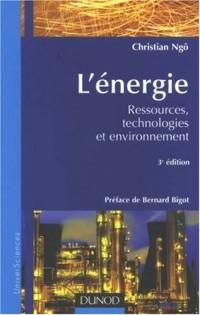 L'énergie : Ressources, technologies et environnement