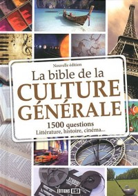 Bible de la Culture Generale  Nouvelle Edition